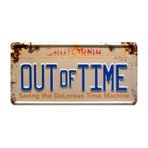 DeLorean Time Machine OUT OF TIME License Plate OUTATIME: Saving the DeLorean Time Machine